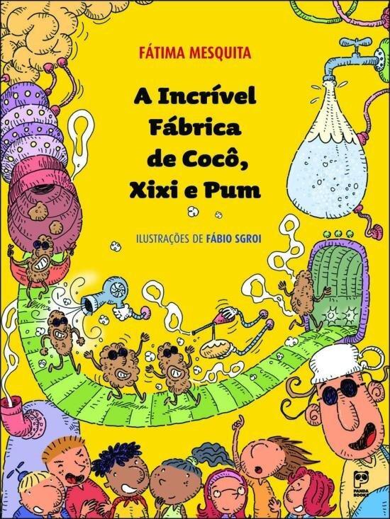 Guia prático para o desfralde infantil - a incrível fábrica de coco e xixi