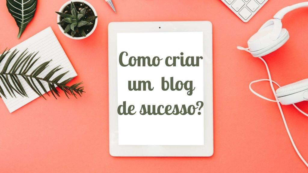 Como-criar-um-blog-de-sucesso_-1